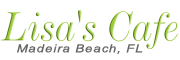 Lisa's Cafe Madeira Beach, FL | A Few Blocks from Famous John's Pass Village
